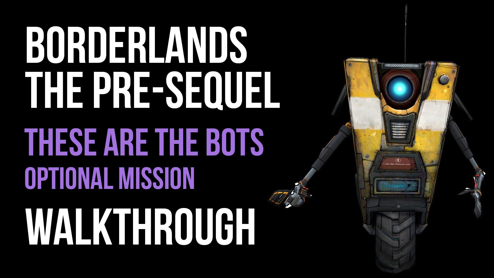 Borderlands the pre sequel these are the bots walkthrough vgfaq