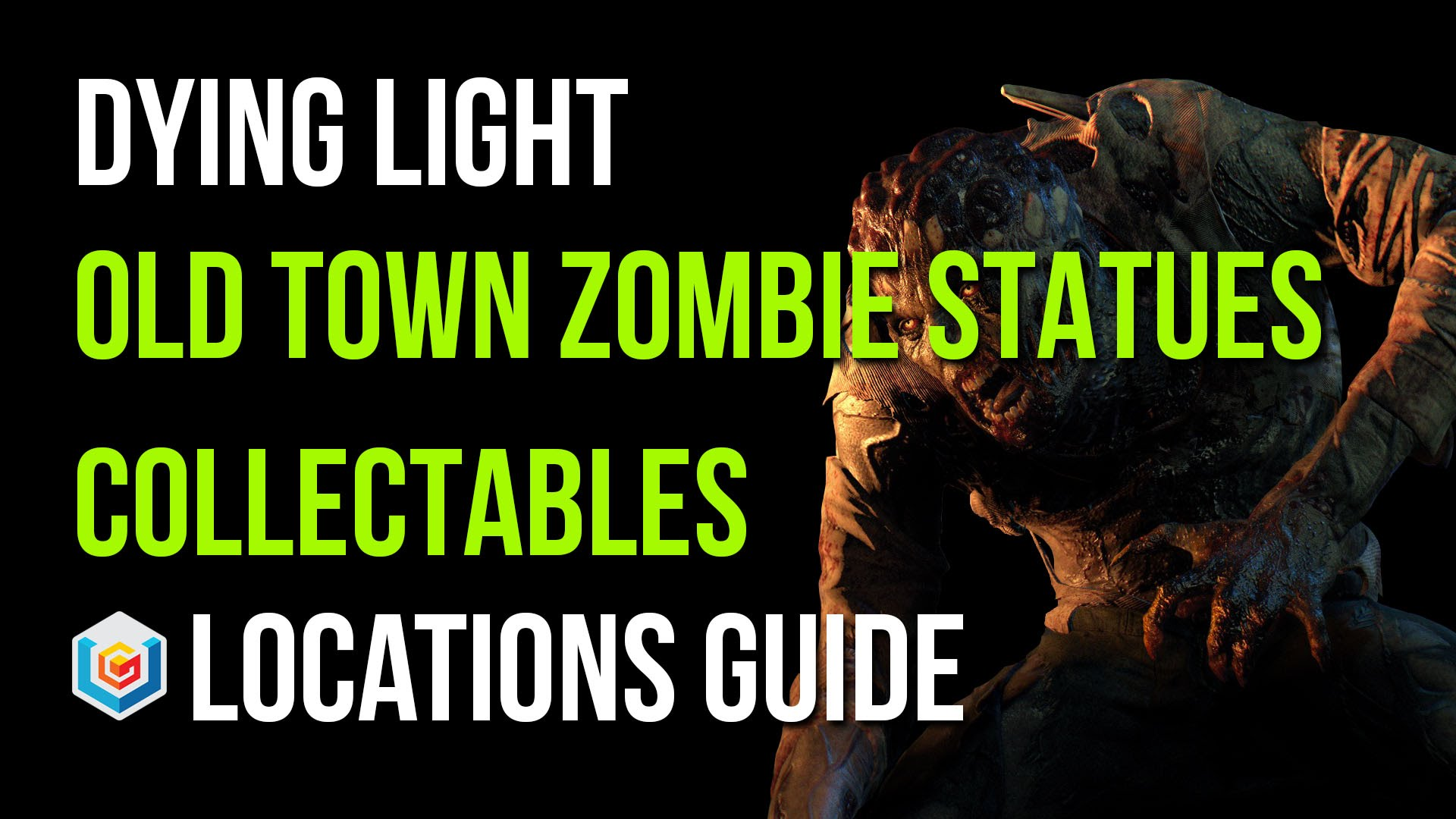 Dying Light Old Town Zombie Statues Locations Guide   VGFAQ